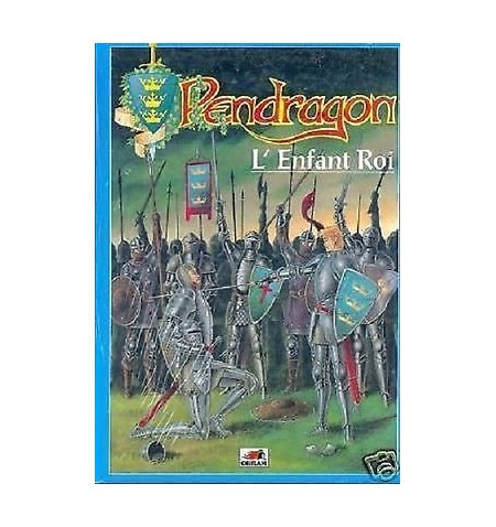 Pendragon Enfant Roi - French